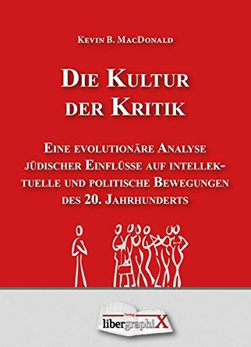 Die Kultur der Kritik: Eine evolutionäre Analyse jüdischer Einflüsse auf intellektuelle und politische Bewegungen des 20. Jahrhunderts