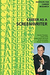 Career as a Screenwriter by Institute For Career Research (2015-08-01)