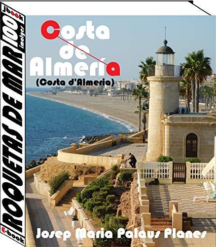 Costa d'Almeria: Roquetas de Mar (100 imatges) (Catalan Edition) por JOSEP MARIA PALAUS PLANES