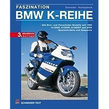 Faszination BMW K-Reihe: Alle Drei- und Vierzylinder-Modelle seit 1983 / K 1200 S, K 1200 R, K 1200 GT seit 2004 / Spezialmodelle und Gespanne