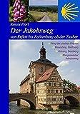 Der Jakobsweg von Erfurt bis Rothenburg ob der Tauber: Weg der starken Frauen, Thüringer Wald, Coburg, Bamberg, Steigerwald - Renate Florl