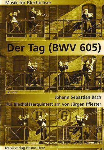 Der Tag, der sich so freudenreich (BWV 605). Für Blechbläserquintett / For Brass Quartet (Musik für Blechbläser)