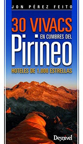 30 vivacs en cumbres del Pirineo (Guia Montaña) por Jon Pérez Feito
