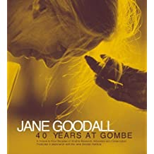Jane Goodall: 40 Years at Gombe - A Tribute to Four Decades of Wildlife Research, Education and Conservation by Jennifer Lindsay (1999-12-10)