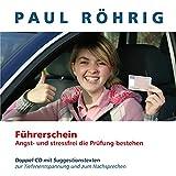 Führerschein Angst- und stressfrei die Prüfung bestehen: Doppel-CD mit Suggestionstexten zur Tiefenentspannung und zum Nachsprechen