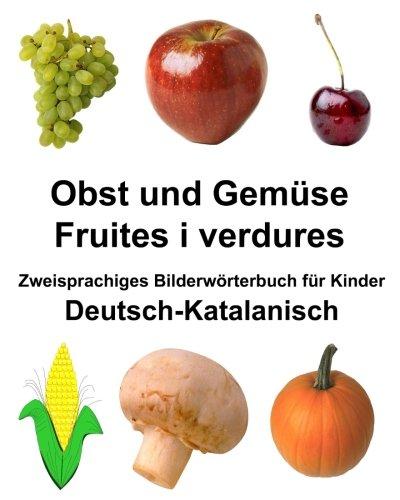Deutsch-Katalanisch Obst und Gemüse/Fruites i verdures Zweisprachiges Bilderwörterbuchfür Kinder (FreeBilingualBooks.com) (Katalanische Sprache Lernen)