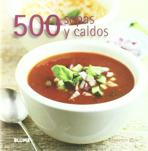 500 Sopas y caldos por Susannah Blake