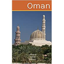 Oman: Muscat Sultan Qaboos (Gulf Cooperation Council Book 1) (English Edition)