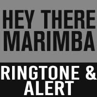 Hey There Marimba Ringtone and Alert