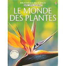 Le Monde des plantes : Avec liens internet