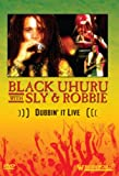 Black Uhuru With Sly and Robbie - Dubbin' It Live [UK Import] -