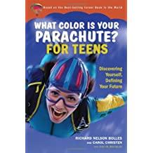What Color Is Your Parachute? for Teens: Discovering Yourself, Defining Your Future: A Practical Job-Hunting Manual