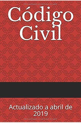 Código Civil: Actualizado a abril de 2019