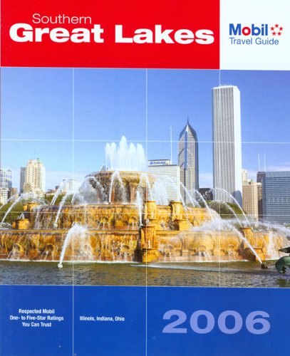 Mobil Travel Guide 2006 Southern Great Lakes: Illinois, Indiana, Ohio (Forbes Travel Guide Southern Great Lakes)