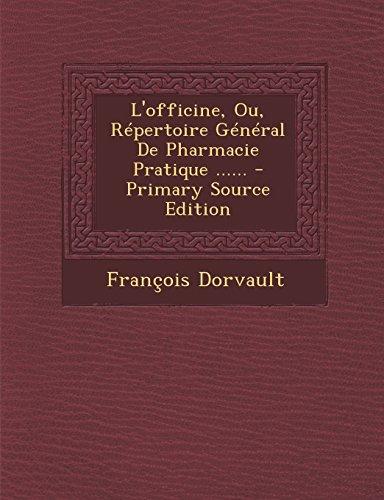 L'Officine, Ou, Repertoire General de Pharmacie Pratique ......