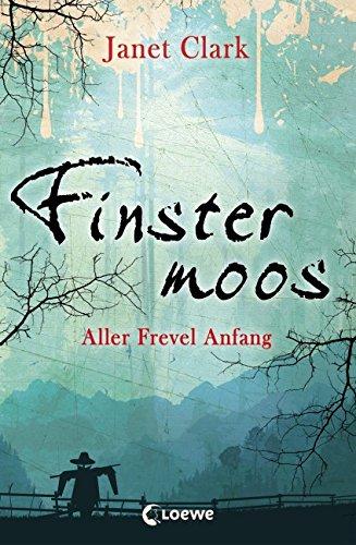 Buchseite und Rezensionen zu 'Finstermoos - Aller Frevel Anfang: Band 1' von Janet Clark