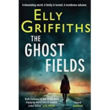 The Ghost Fields: The Dr Ruth Galloway Mysteries 7 by Elly Griffiths (2015-10-22)