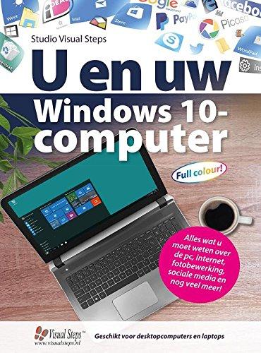 U en uw Windows 10-computer: alles wat u moet weten over de pc, internet, fotobewerking, sociale media en nog veel meer por Studio Visual Steps