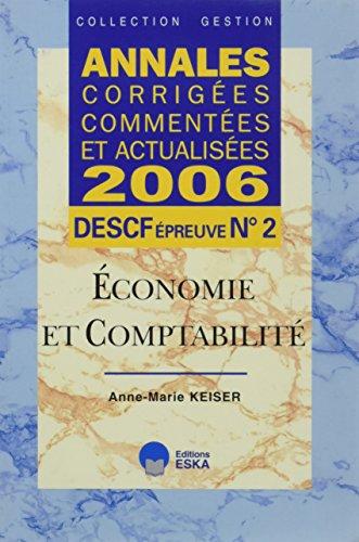 Economie et comptabilité DESCF épreuve n° 2 : Annales corrigées commentées et actualisées