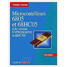 MICROCONTROLEURS 6805 ET 68HC05 ET LES VERSIONS UVPROM 68705 ET 68HC705. Description