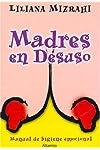 https://libros.plus/madres-en-desuso/