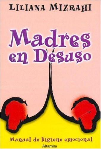 Madres En Desuso