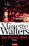 Des Teufels Werk: Roman - Minette Walters