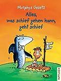 Murphys Gesetz - Alles, was schief gehen kann, geht schief - Klaus Müller