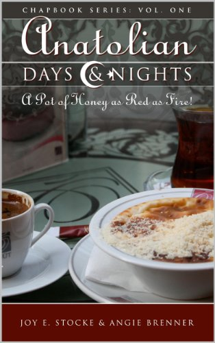 Anatolian Days & Nights: A Pot of Honey Red as Fire! (Anatolian Days and Nights Book 1) (English Edition) -