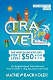 Travel the World and Explore for Less Than $50 a Day, the Essential