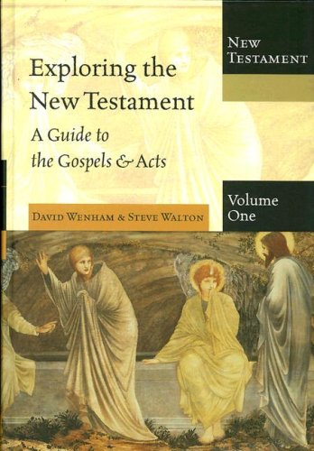 Exploring the New Testament, Volume One: A Guide to the Gospels & Acts: 1