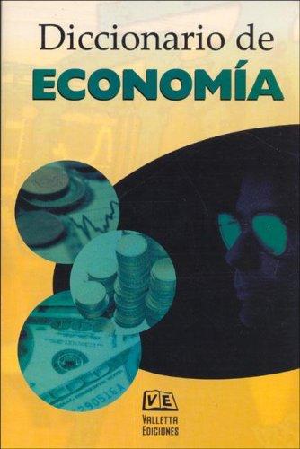 Diccionario de Economia/Dictionary of Economics (Diccionarios Tematicos/Thematic Dictionaries) por Orlando Greco
