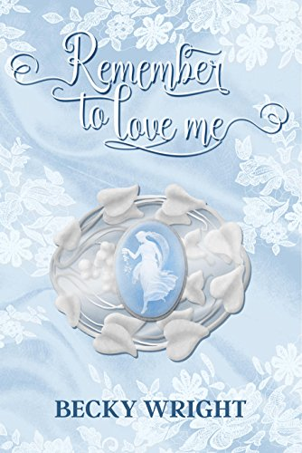 Remember To Love Me by Becky Wright