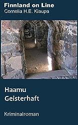 Haamu - Geisterhaft: Kriminalroman