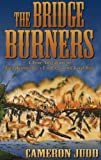 The Bridge Burners: A True Adventure of East Tennessee's Underground Civil War by Cameron Judd (1996-01-01)