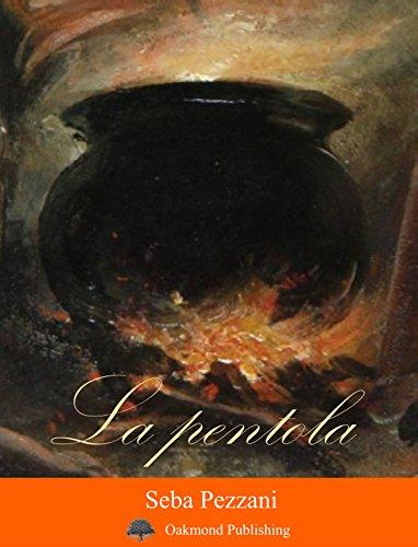 scaricare ebook gratis La pentola: Racconto emiliano-ironico (Racconti Oakmond Vol. 23) PDF Epub