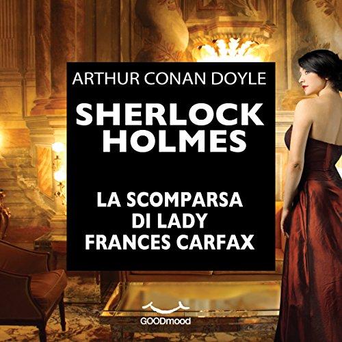Sherlock Holmes e la scomparsa di Lady Frances Carfax  Audiolibri