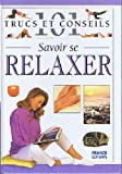 Savoir se relaxer - Nitya LACROIX