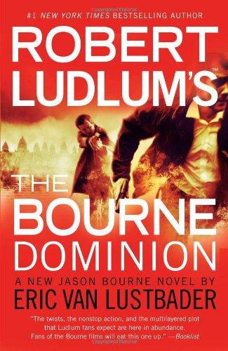 Robert Ludlum's (TM) the Bourne Dominion (Paperback) Robert Ludlum's (TM) the Bourne Dominion - Eric Van Lustbader,Robert Ludlum