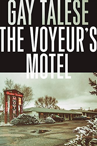 The Voyeur's Motel by Gay Talese (2016-07-12)