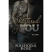 Shattered by You (Tear Asunder) (Volume 3) by Nashoda Rose (2015-06-11)