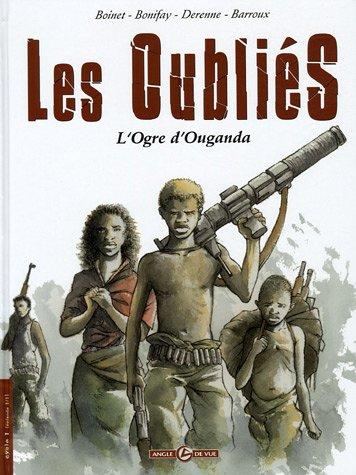 Les Oubliés Cycle 1, Tome 1 : L'Ogre d'Ouganda
