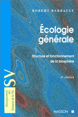 ECOLOGIE GENERALE. Structure et fonctionnement de la biosphère, 4ème édition