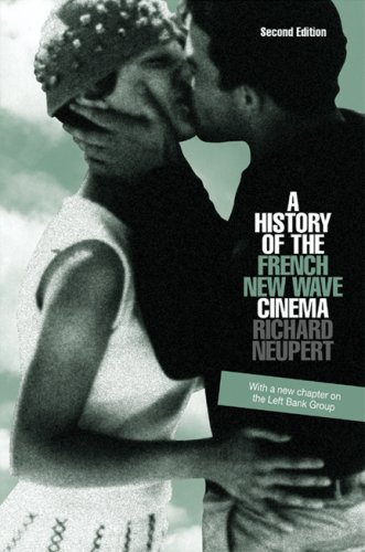 a-history-of-the-french-new-wave-cinema-wisconsin-studies-in-film