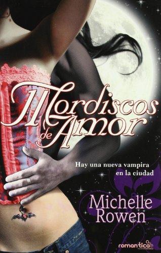 Mordiscos de amor : hay una nueva vampira en la ciudad Cover Image