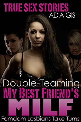 Best friends milf stories
