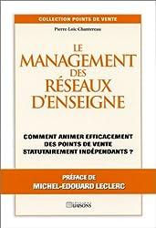 Le Management des reseaux d'enseigne. Comment animer efficacement des points de vente statutairement indépendants ?