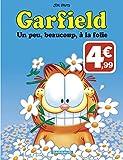 Garfield - Tome 47 - Une peu, beaucoup, à la folie