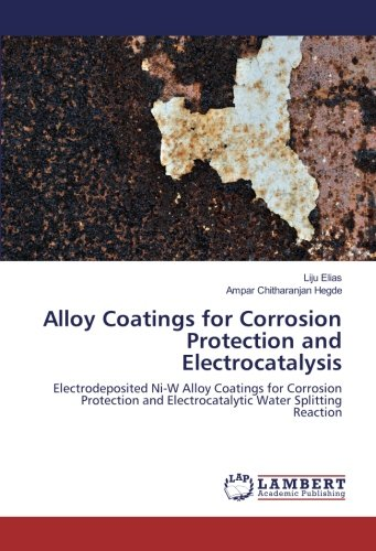 Alloy Coatings for Corrosion Protection and Electrocatalysis: Electrodeposited Ni-W Alloy Coatings for Corrosion Protection and Electrocatalytic Water Splitting Reaction