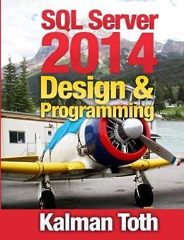 SQL Server 2014 Design & Programming (English Edition) von [Toth M.A. M.PHIL., Kalman]